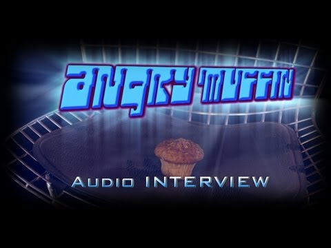 Angry Muffin Audio Interview