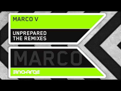 Marco V – Unprepared (Marcel Woods Remix)