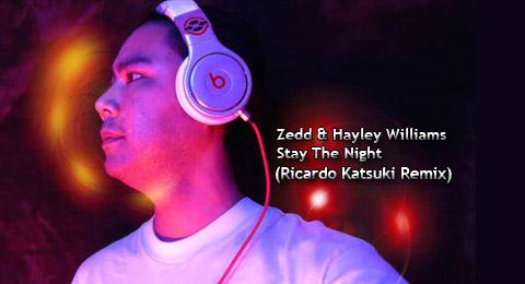 Zedd & Hayley Williams – Stay The Night (Ricardo Katsuki Remix)