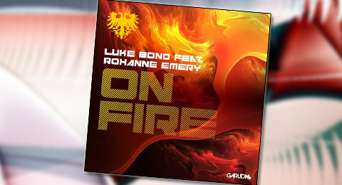 Luke Bond ft Roxanne Emery – On Fire