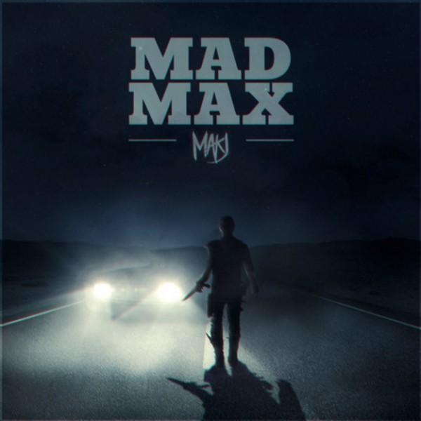 MAKJ - Mad Max (Free download) - EDM Nightlife