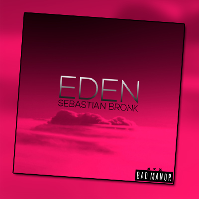 Sebastian Bronk – Eden [Free Download]
