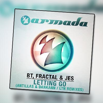 BT, JES and Fractal – Letting Go