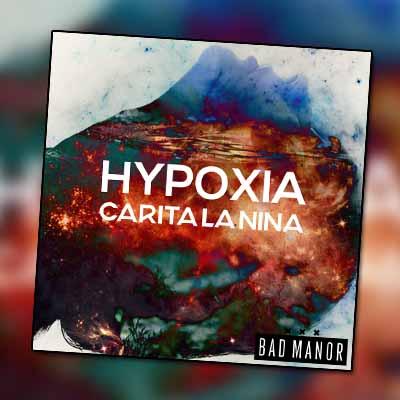 Carita La Nina – Hypoxia [OUT NOW]