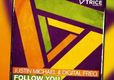 Justin Michael & Digital Freq – Follow You [March 24th]