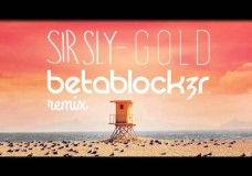 Sir Sly – Gold (Betablock3r Remix)