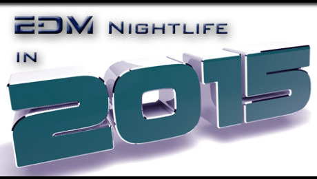 EDM Nightlife in 2015