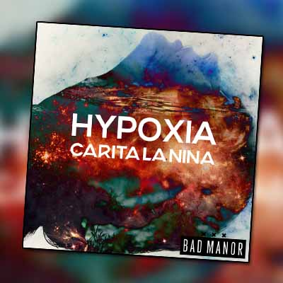 Carita La Nina – Hypoxia [OUT NOW]