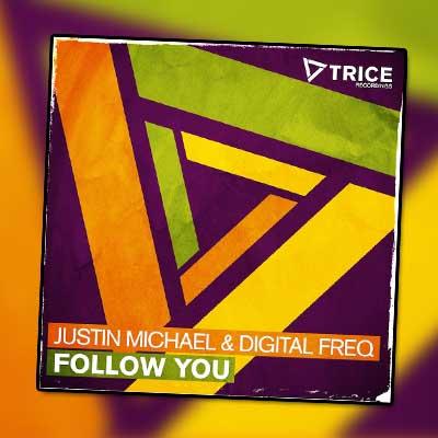 Justin Michael & Digital Freq – Follow You [March 24th]