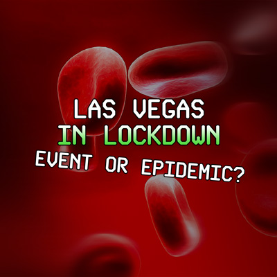 Lockdown in Las Vegas – Event or Epidemic?